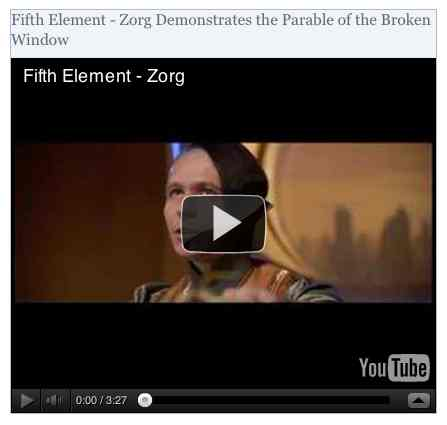 Image to go with video of: Fifth Element - Zorg Demonstrates the Parable of the Broken Window