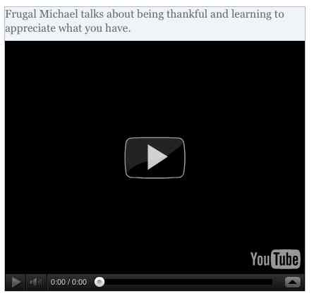 Image to go with video of: Frugal Michael talks about being thankful and learning to appreciate what you have.