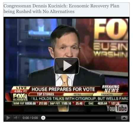 Image to go with video of: Congressman Dennis Kucinich: Economic Recovery Plan being Rushed with No Alternatives